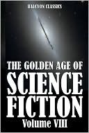 The Golden Age of Science Fiction, Vol. VIII