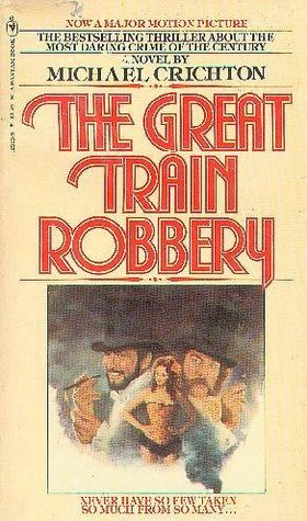 The Great Train Robbery by Michael Crichton