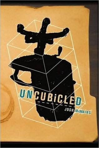 Uncubicled Part 1 by Josh McMains