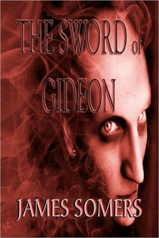 The Sword of Gideon by James Somers
