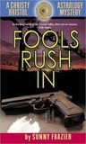 Fools Rush in by Sunny Frazier