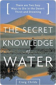 The Secret Knowledge of Water  by Craig Childs
