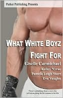 What White Boyz Fight For by Giselle Carmichael