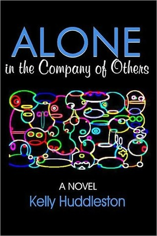 Alone in the Company of Others by Kelly Huddleston