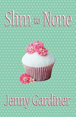 Slim to None by Jenny Gardiner
