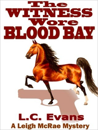 The Witness Wore Blood Bay by L.C. Evans