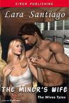 The Miner's Wife (The Wives Tales, #1)