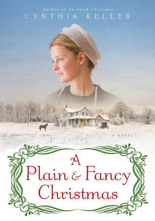 A Plain and Fancy Christmas by Cynthia Keller