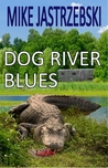 Dog River Blues (Wes Darling Mystery, #2)
