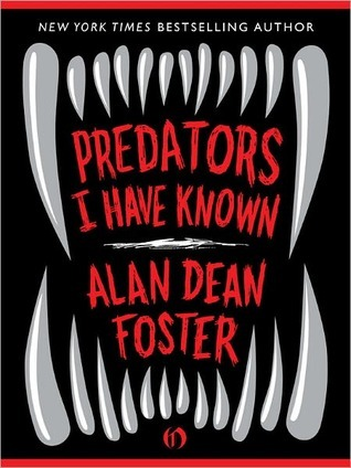 Predators I Have Known by Alan Dean Foster