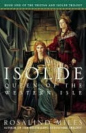 Isolde, Queen of the Western Isle by Rosalind Miles