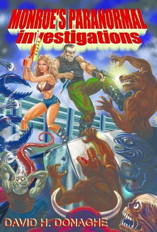 Monroes Paranormal Investigations by David Donaghe