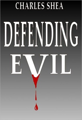 Defending Evil by Charles Shea