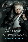 A Stroke of Dumb Luck (Colbana Files, #0.5)