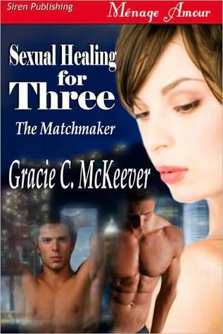 Sexual Healing for Three by Gracie C. McKeever
