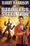 A Stainless Steel Trio (Stainless Steel Rat, #0,6,7)