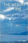 The Weight Of Time (Chronicles of Eternity II)