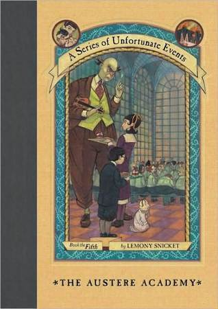 The Austere Academy by Lemony Snicket