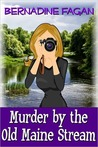 Murder by the Old Maine Stream (Nora Lassiter, #1)