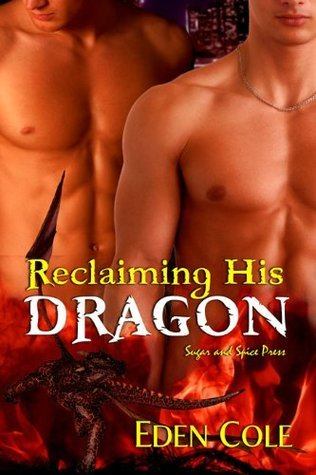 Reclaiming His Dragon by Eden Cole