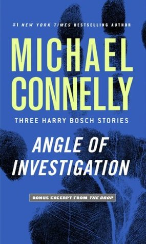 Angle of Investigation by Michael Connelly