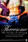 Threesome: When One Lover is Not Enough