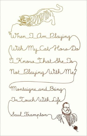 When I Am Playing with My Cat, How Do I Know That She Is Not ... by Saul Frampton