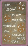 The Bow of Orange Ribbon: A Romance of New York