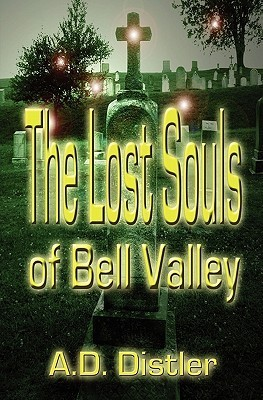 The Lost Souls of Bell Valley by A.D. Distler
