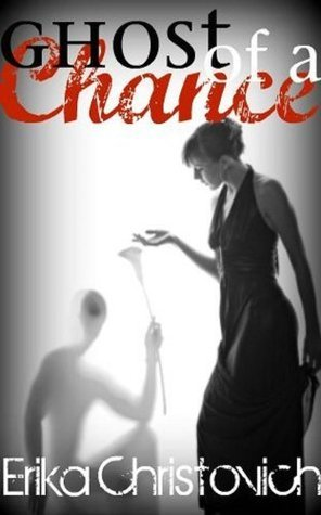 Ghost of a Chance by Erika Christovich