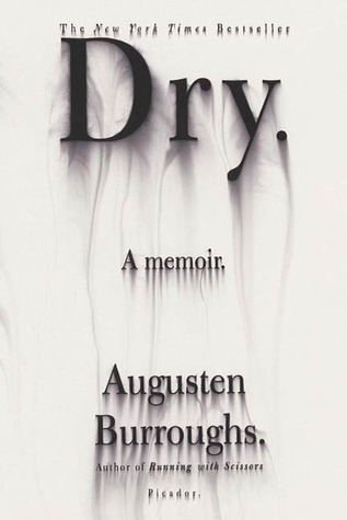 Dry by Augusten Burroughs