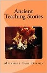 Ancient Teaching Stories: Book One