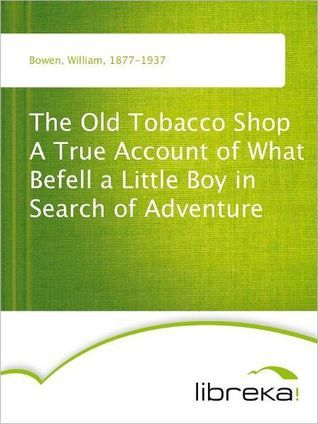 The Old Tobacco Shop by William Bowen