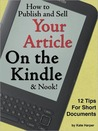 How to Publish and Sell Your Article on the Kindle (and Nook!): 12 Tips for Short Documents