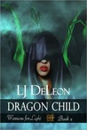 Dragon Child (Warriors For Light, #2)