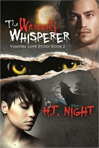 The Werewolf Whisperer by H.T. Night