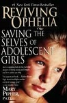 Reviving Ophelia: Saving the Selves of Adolescent Girls
