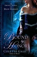 Bound by Honor by Colette Gale