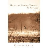 The Art of Finding Yourself at Any Age by Karen Sala