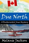 Due North (Butterscotch Jones Mystery #1)