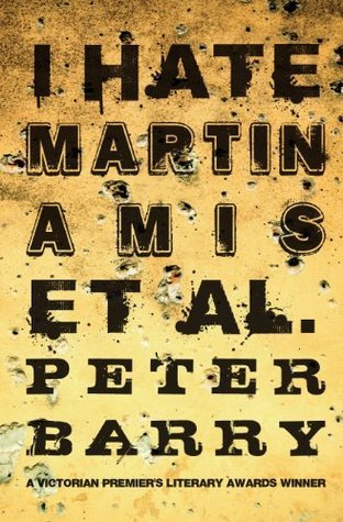 I Hate Martin Amis by Peter Barry