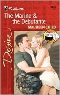 The Marine & The Debutante by Maureen Child