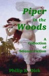 Piper in the Woods: A Collection of Science Fiction