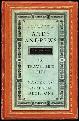 The Traveler's Gift / Mastering the Seven Decisions