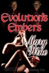Evolution's Embers by Mary Wine