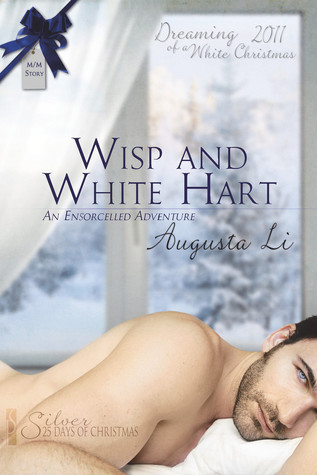 Wisp and White Hart  (Ensorcelled, #1.2)