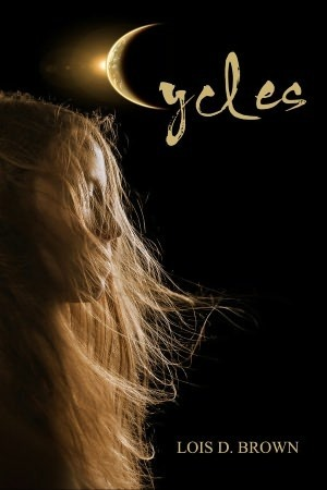 Cycles by Lois D. Brown