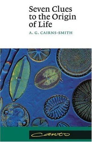 Seven Clues to the Origin of Life: A Scientific Detective Story (Canto)