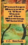 The Case of the Blowing Whistle (Penelope Barrows, #1)