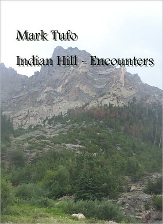 Indian Hill by Mark Tufo